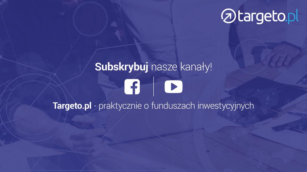 17 prognoza zysków - Subskrybuj nasze kanały - Targeto.pl - praktycznie o funduszach inwestycyjnych