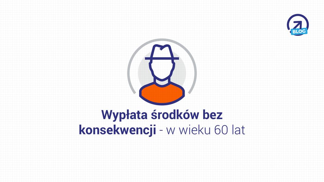 IKE NN Plus - wypłata środków bez konsekwencji w wieku 60 lat