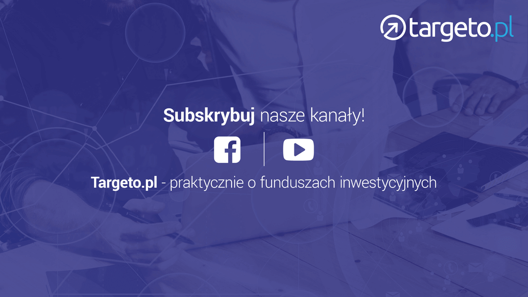 19 prognoza zysków - subskrybuj nasze kanały - Targeto.pl - praktycznie o funduszach inwestycyjnych