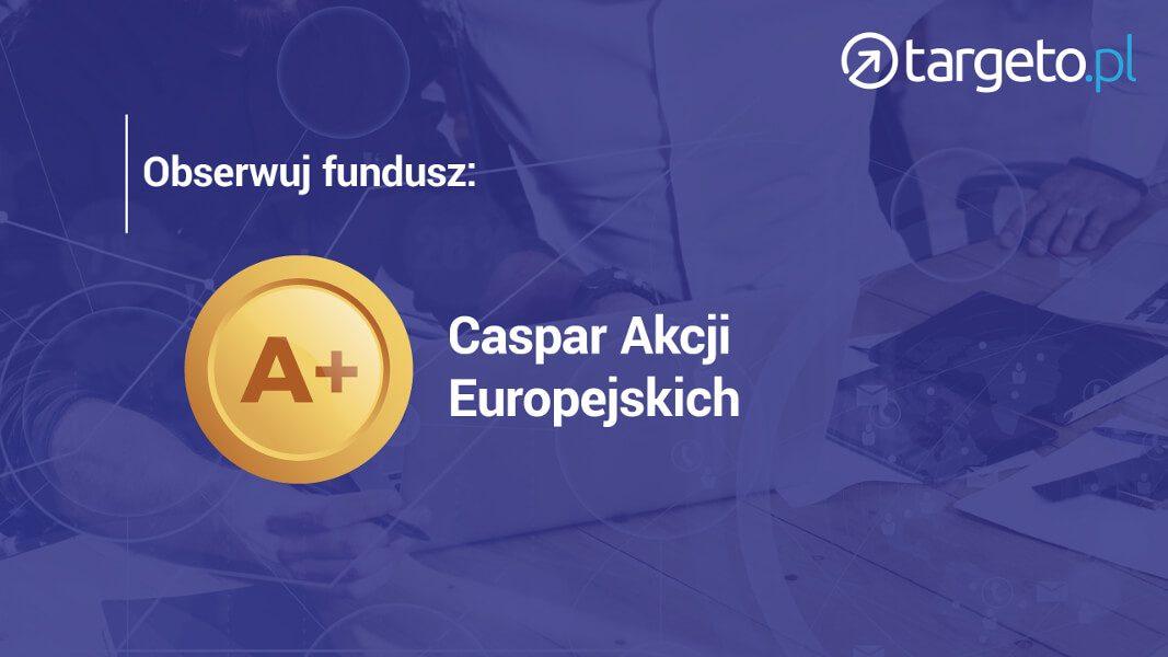 Obserwuj fundusz: Caspar Akcji Europejskich