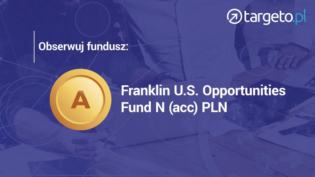 Obserwuj fundusz: Franklin U.S. Opportunities Fund