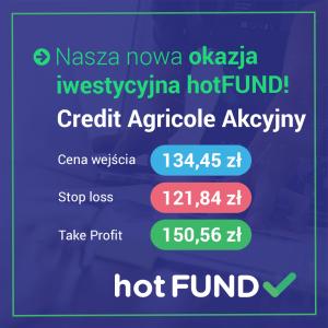 okazja inwestycyjna hotFUND - Credit Agricole Akcyjny