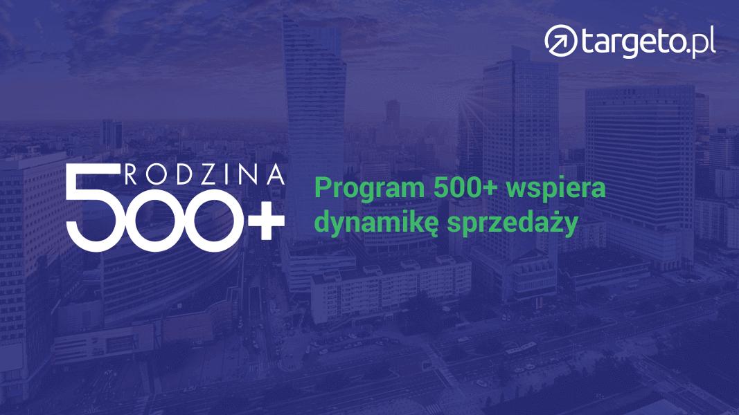 Program 500+ wspiera dynamikę sprzedaży
