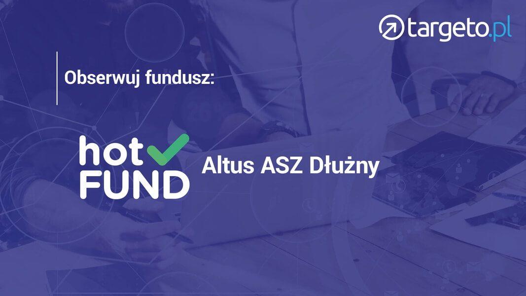 Obserwuj fundusz Altus ASZ Dłużny - hotFund