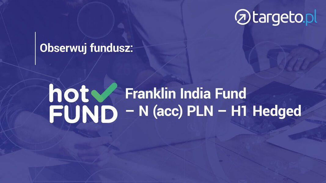 Obserwuj fundusz Franklin India Fund - hotFund