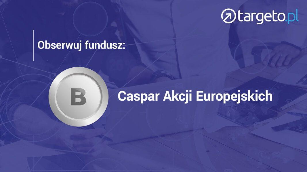 Obserwuj fundusz Caspar Akcji Europejskich