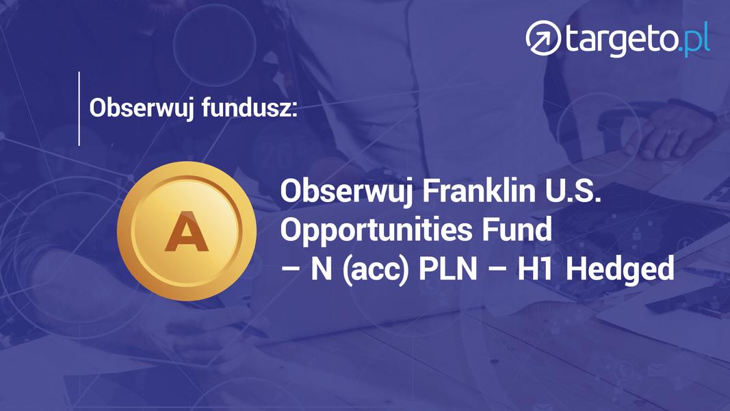 24 prognoza zysków - Obserwuj fundusz Franklin U.S. Opprtunities Fund