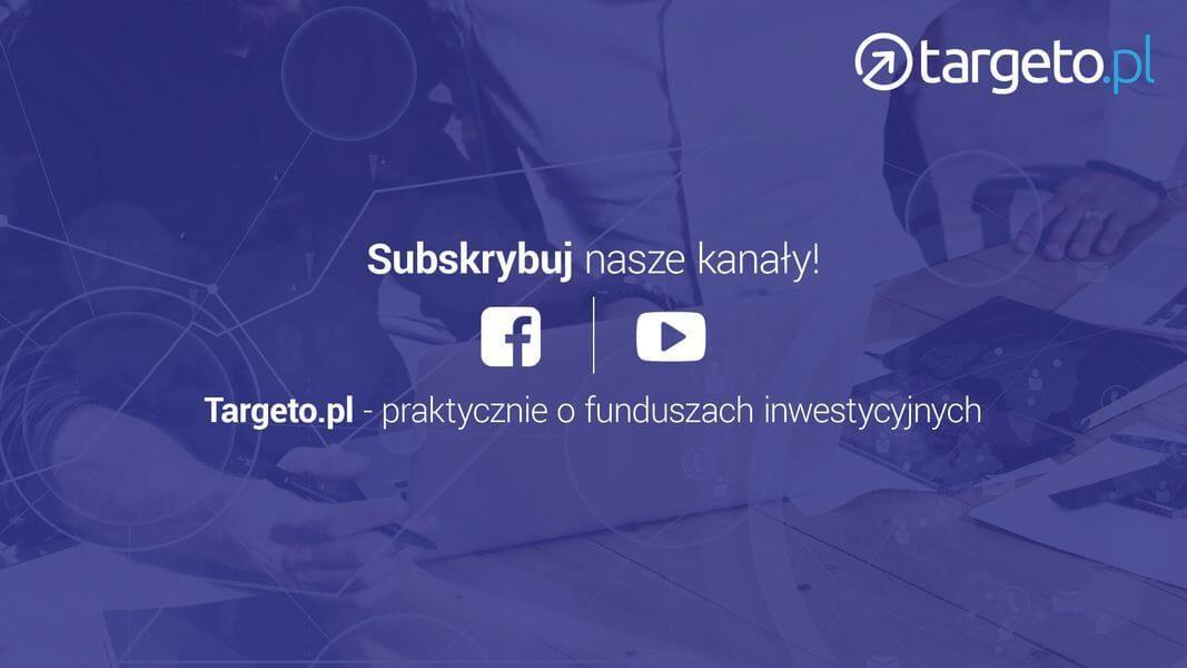 25 prognoza zysków - subskrybuj nasze kanały - Targeto.pl - praktycznie o funduszach inwestycyjnych