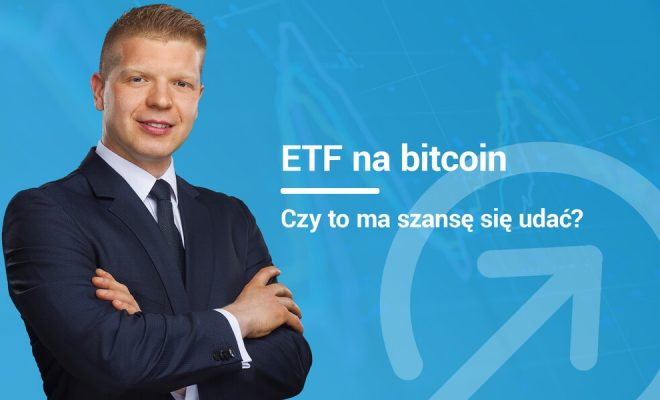 ETF na bitcoin. Czy to ma szansę się udać ?