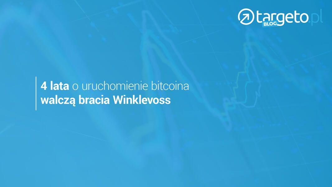 4 lata o uruchomienie bitcoina walczą brania Winklevoss