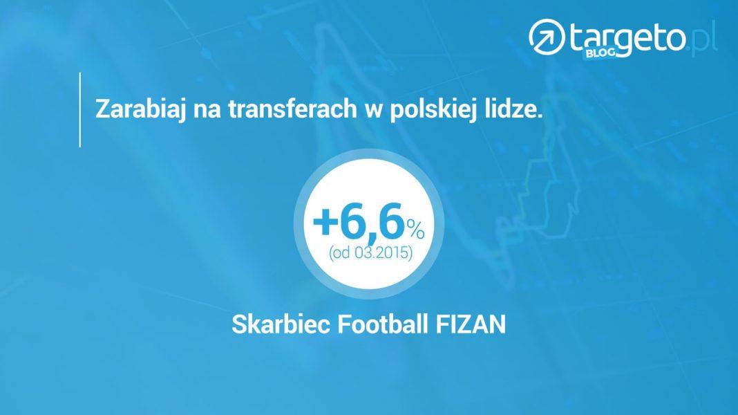 Zarabiaj na transferach w polskiej lidze. Skarbiec Football FIZAN.