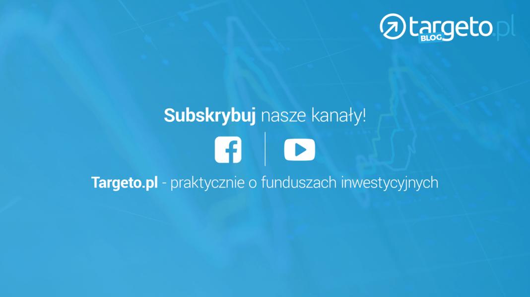 CD Projekt - komentarz - subskrybuj nasze kanały - Targeto.pl - praktyczni o funduszach inwestycyjnych