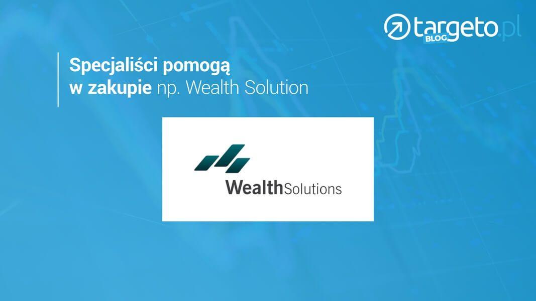 Specjaliści pomogą w zakupie - np. Wealth Solution