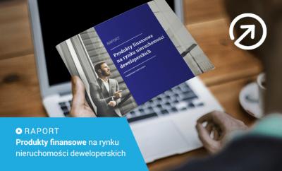 Targeto.pl prezentuje raport Produkty finansowe na rynku nieruchomości mieszkaniowych – perspektywy inwestycyjne